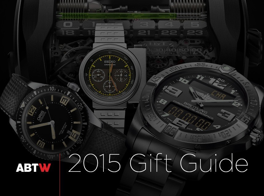 aBlogtoWatch 2015 Editors' Gift Guide: Watches To Outlive You & Impress Oligarchs