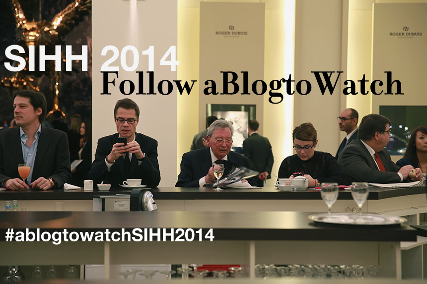 Follow aBlogtoWatch At The SIHH 2014 Watch Show