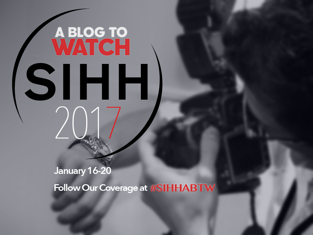 Follow aBlogtoWatch At The SIHH 2017 Watch Show January 16-20 With #SIHHABTW