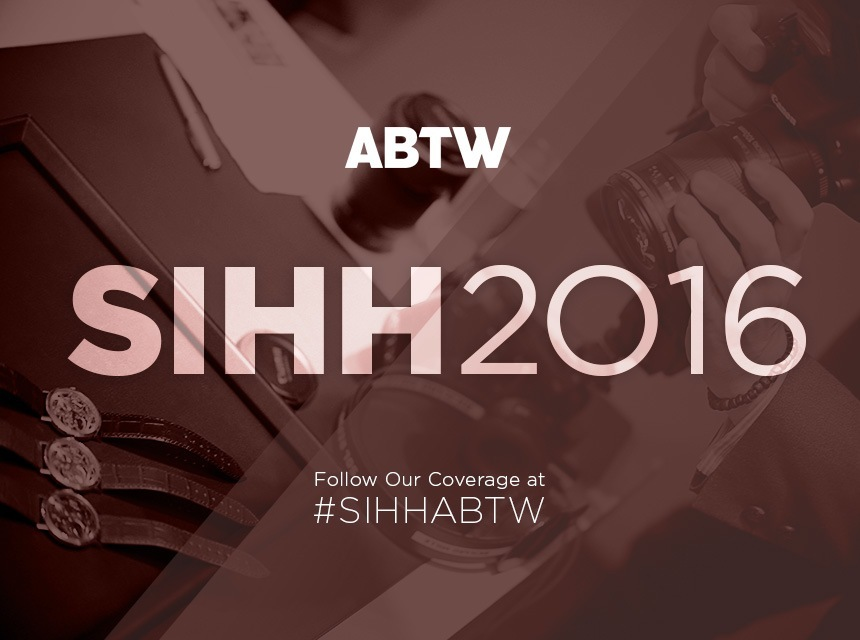 Follow aBlogtoWatch At The SIHH 2016 Watch Show January 18-22 With #SIHHABTW