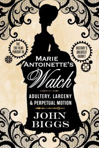 From John Biggs' New Book On The Mysterious Breguet Marie Antoinette Pocketwatch & Giveaway Book Reviews