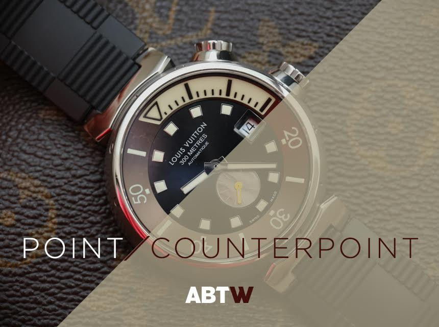 Point/Counterpoint: 'Fashion House' Watches For Men?
